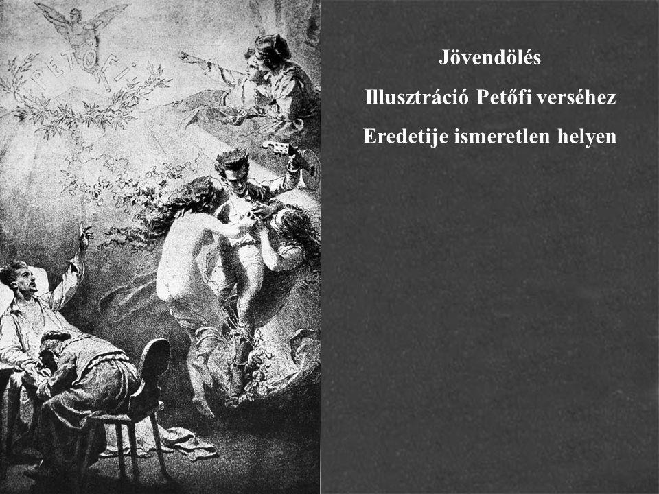 Jövendölés Illusztráció Petőfi verséhez Eredetije ismeretlen helyen