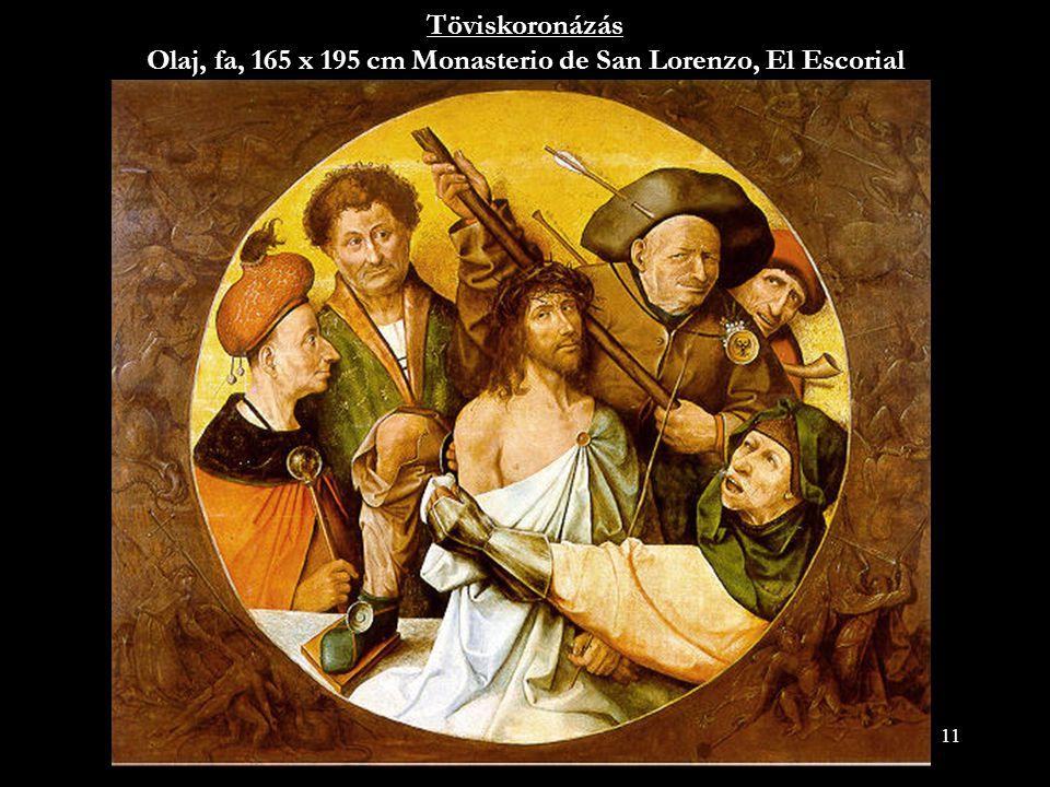 11 Töviskoronázás Olaj, fa, 165 x 195 cm Monasterio de San Lorenzo, El Escorial