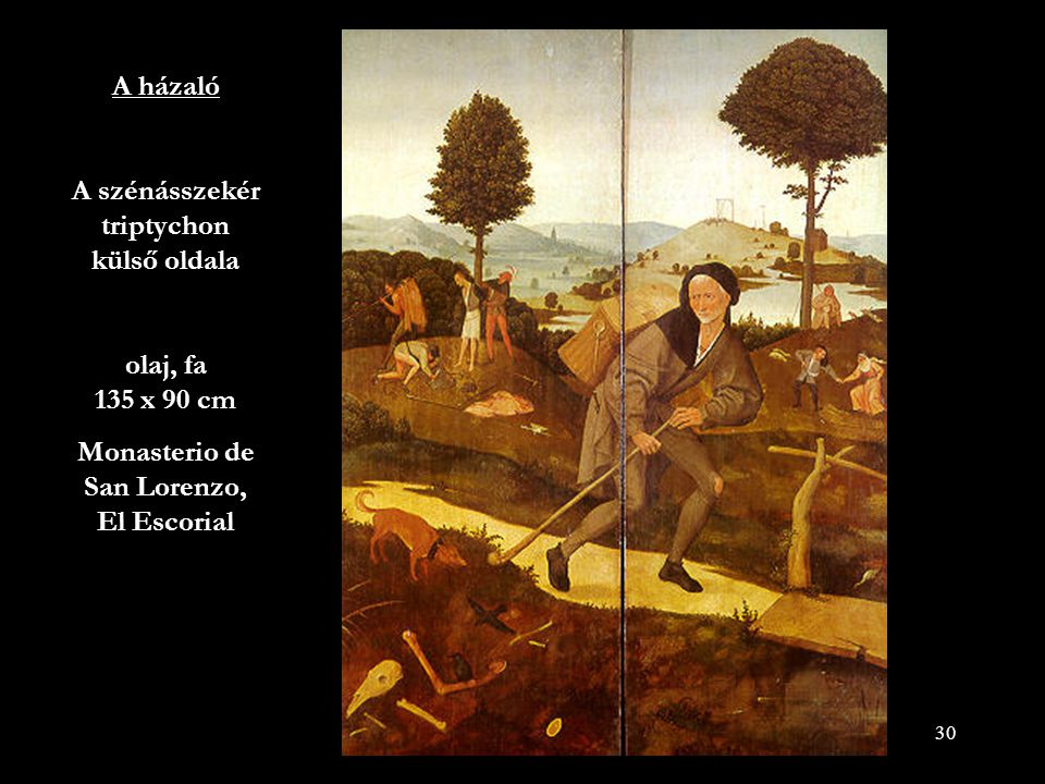 30 A házaló A szénásszekér triptychon külső oldala olaj, fa 135 x 90 cm Monasterio de San Lorenzo, El Escorial