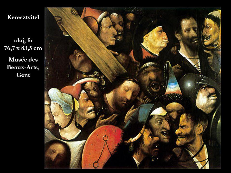 49 Keresztvitel olaj, fa 76,7 x 83,5 cm Musée des Beaux-Arts, Gent