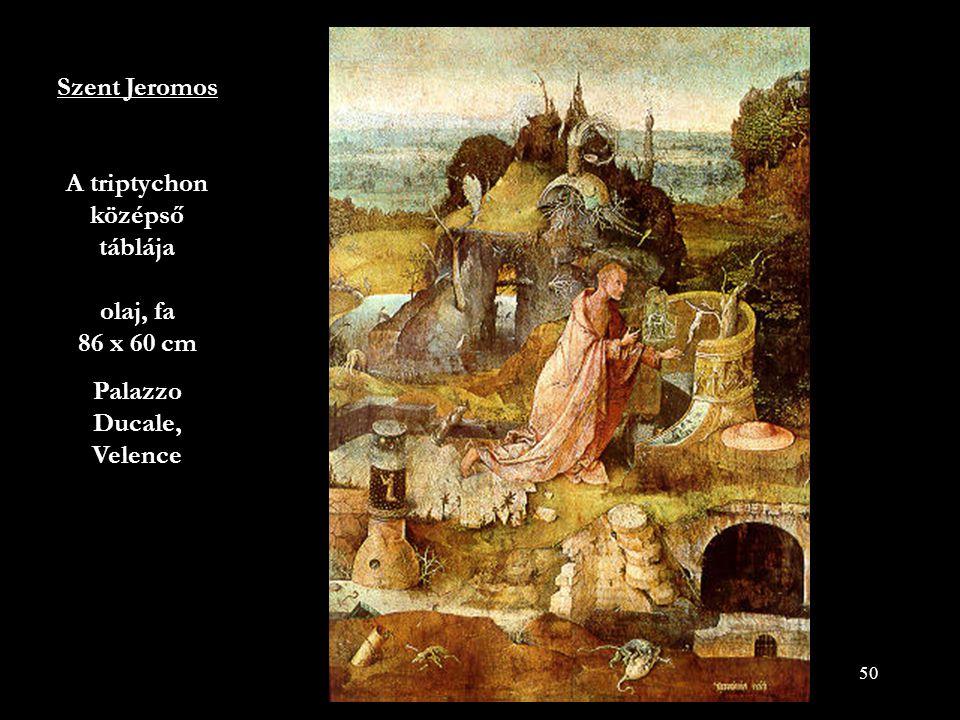 50 Szent Jeromos A triptychon középső táblája olaj, fa 86 x 60 cm Palazzo Ducale, Velence