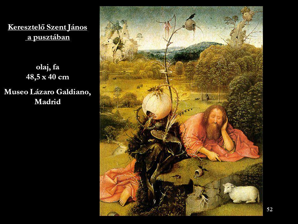 52 Keresztelő Szent János a pusztában olaj, fa 48,5 x 40 cm Museo Lázaro Galdiano, Madrid