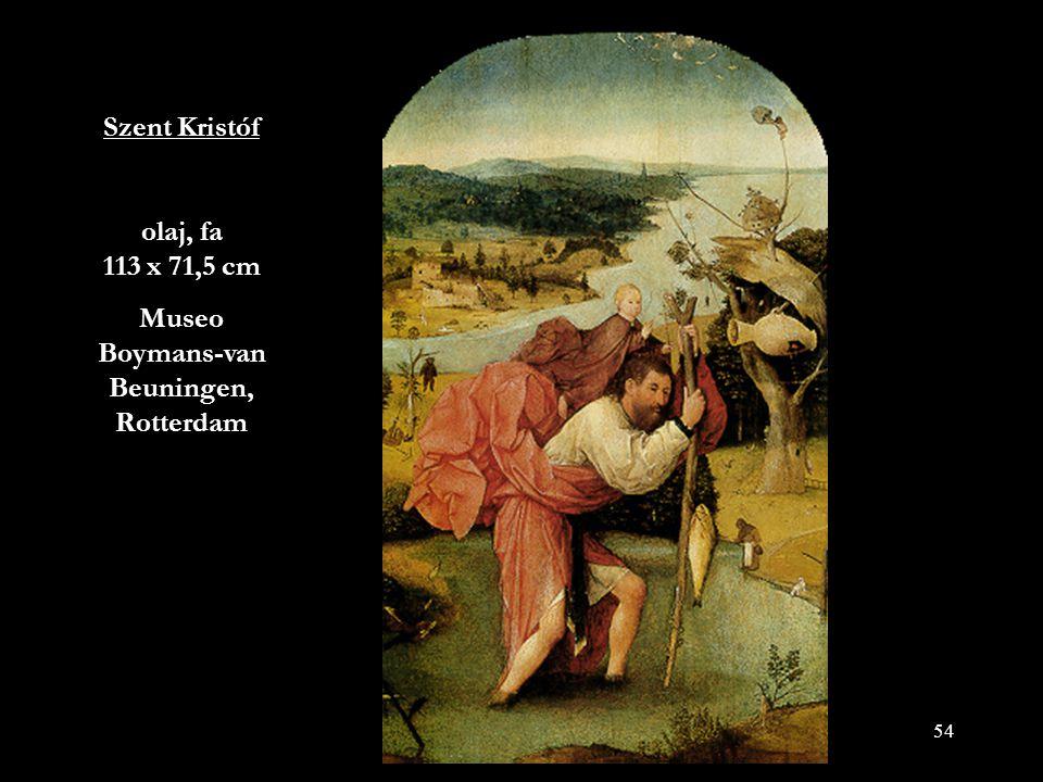 54 Szent Kristóf olaj, fa 113 x 71,5 cm Museo Boymans-van Beuningen, Rotterdam