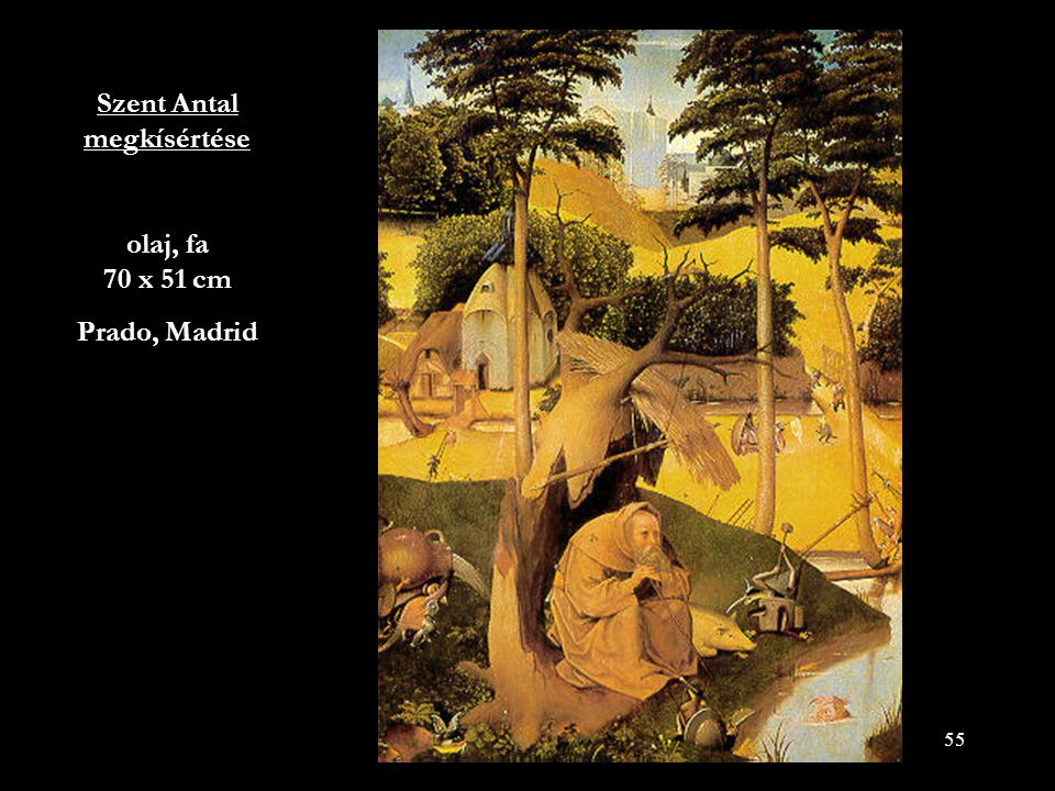 55 Szent Antal megkísértése olaj, fa 70 x 51 cm Prado, Madrid