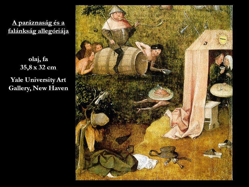 7 A paráznaság és a falánkság allegóriája olaj, fa 35,8 x 32 cm Yale University Art Gallery, New Haven