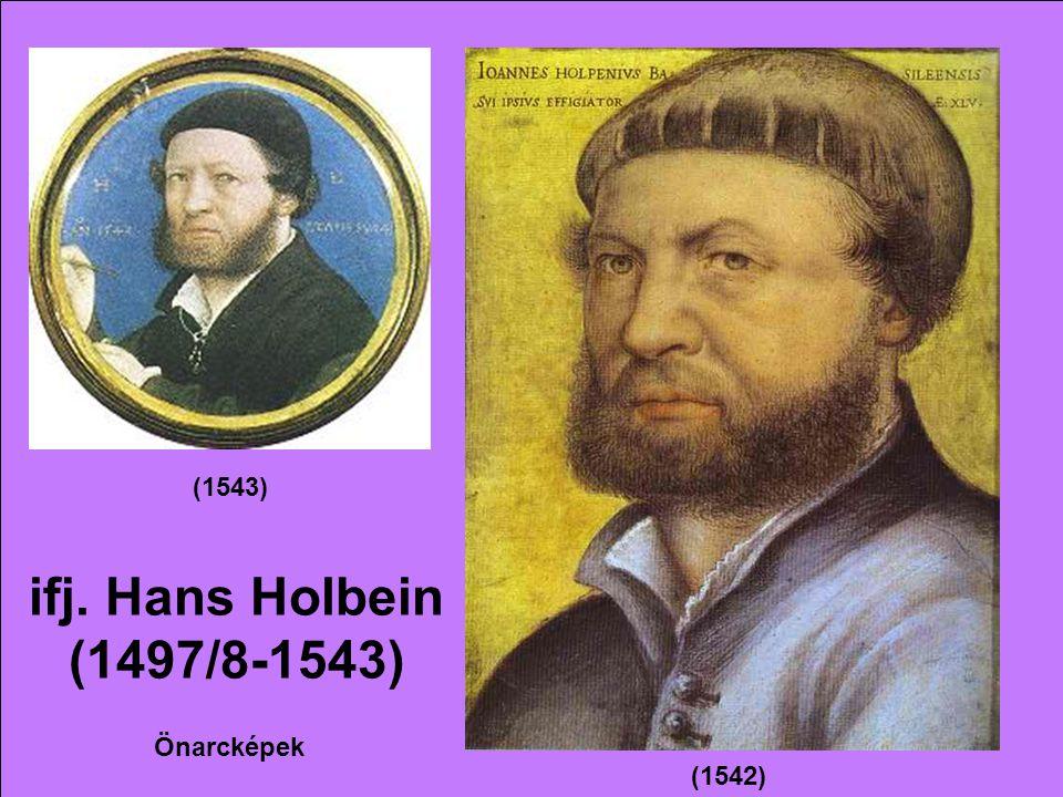 ifj. Hans Holbein (1497/8-1543) (1543) (1542) Önarcképek