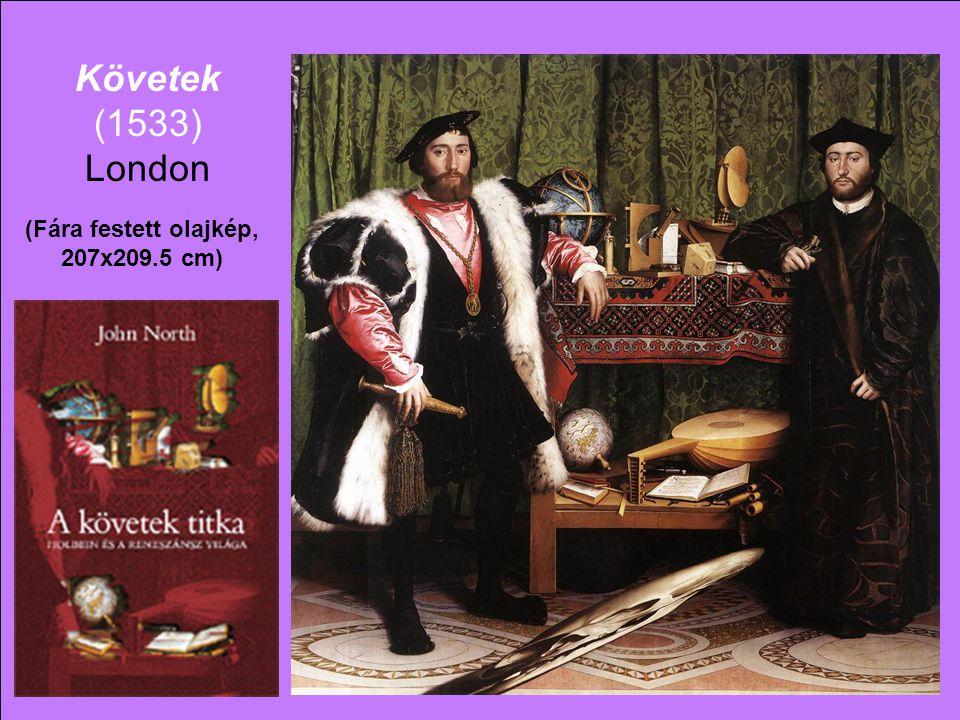 Követek (1533) London (Fára festett olajkép, 207x209.5 cm)