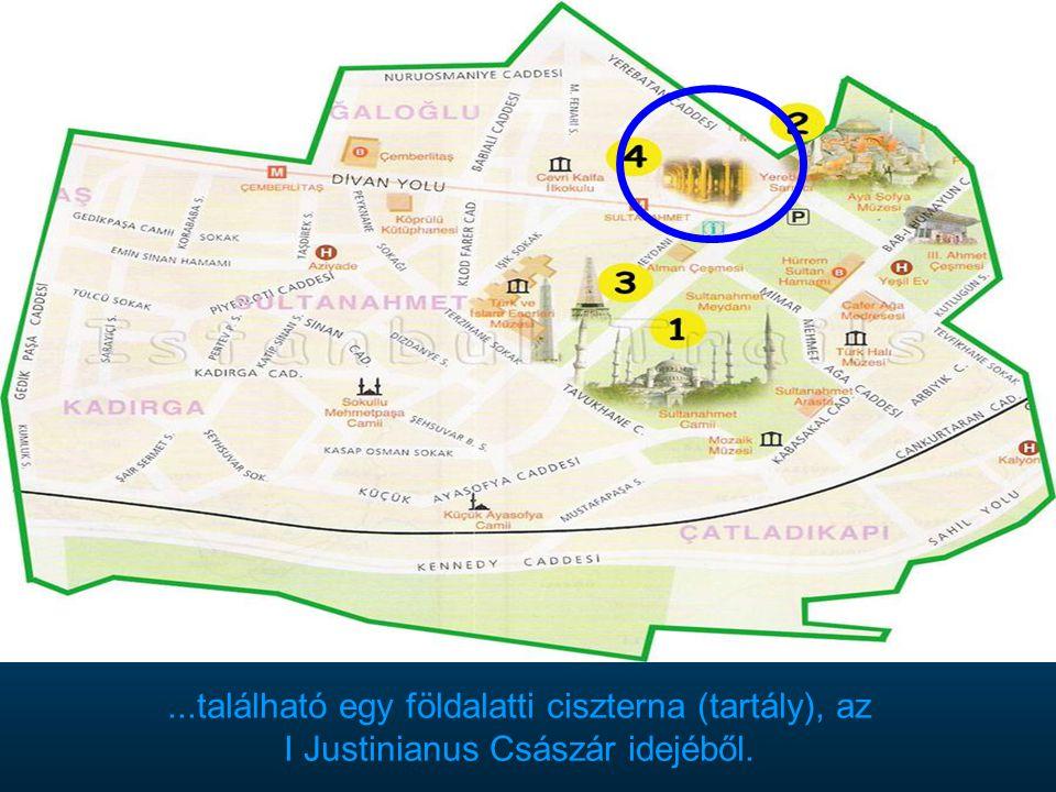 ...található egy földalatti ciszterna (tartály), az I Justinianus Császár idejéből.
