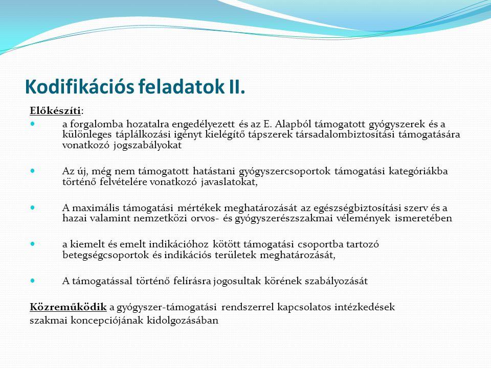 Kodifikációs feladatok II.Előkészíti: a forgalomba hozatalra engedélyezett és az E.