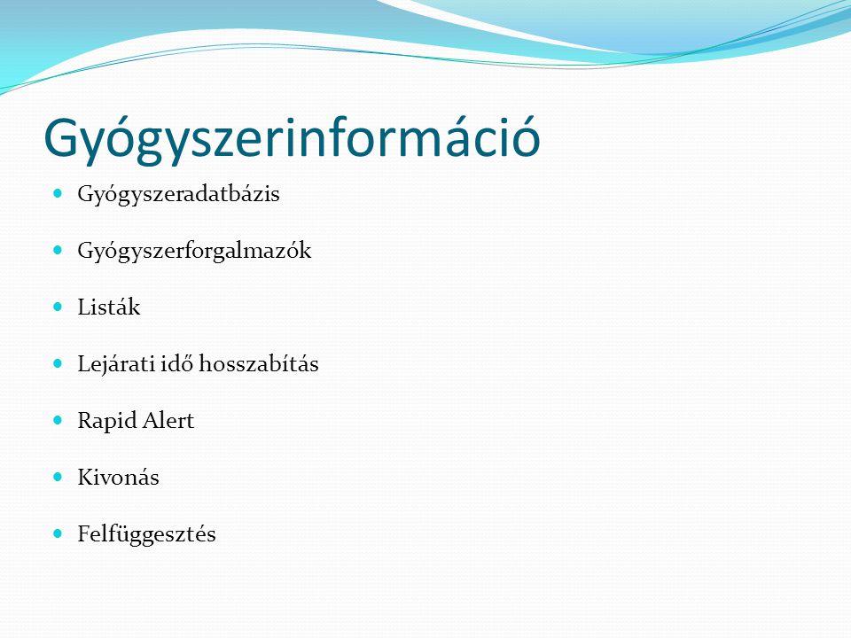 Gyógyszerinformáció Gyógyszeradatbázis Gyógyszerforgalmazók Listák Lejárati idő hosszabítás Rapid Alert Kivonás Felfüggesztés