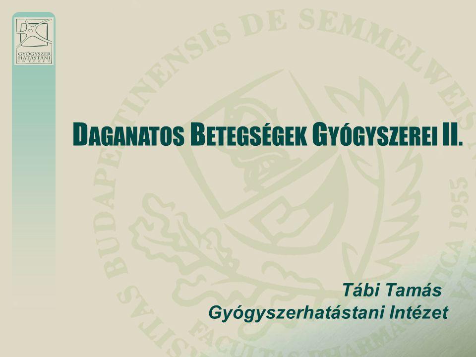 Tábi Tamás Gyógyszerhatástani Intézet D AGANATOS B ETEGSÉGEK G YÓGYSZEREI II.