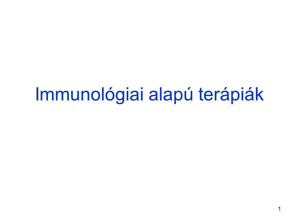 1 Immunológiai alapú terápiák