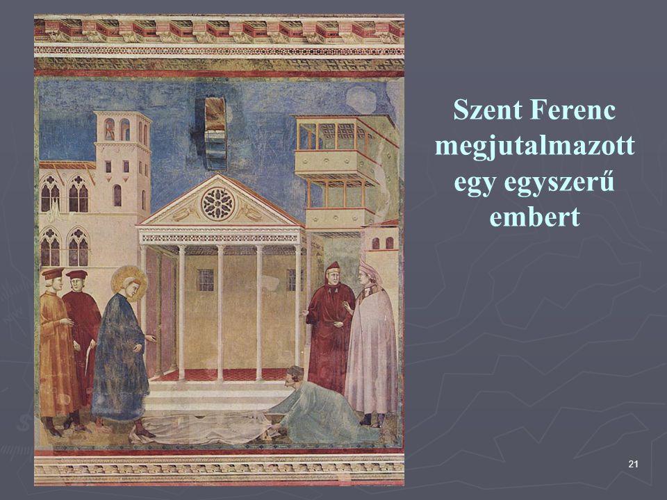21 Szent Ferenc megjutalmazott egy egyszerű embert