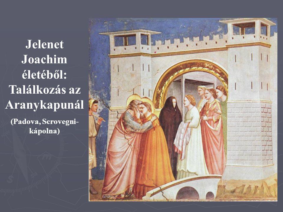 22 Jelenet Joachim életéből: Találkozás az Aranykapunál (Padova, Scrovegni- kápolna)