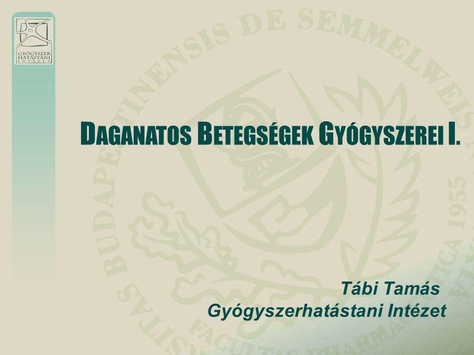 Tábi Tamás Gyógyszerhatástani Intézet D AGANATOS B ETEGSÉGEK G YÓGYSZEREI I.