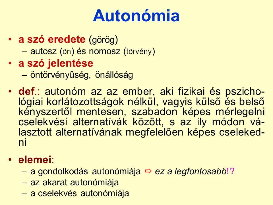 Autonómia a szó eredete ( görög ) –autosz ( ön ) és nomosz ( törvény ) a szó jelentése –öntörvényűség, önállóság def.: autonóm az az ember, aki fizika