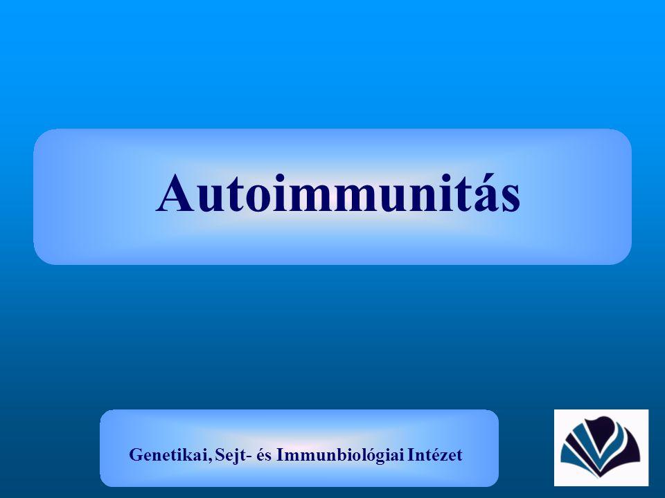 Autoimmunitás Genetikai, Sejt- és Immunbiológiai Intézet