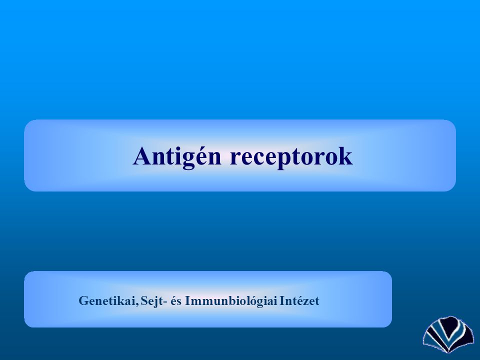Antigén receptorok Genetikai, Sejt- és Immunbiológiai Intézet
