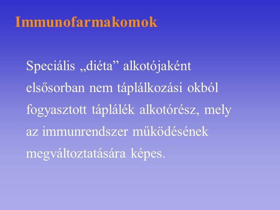 """Immunofarmakomok Speciális """"diéta"""" alkotójaként elsősorban nem táplálkozási okból fogyasztott táplálék alkotórész, mely az immunrendszer működésének m"""