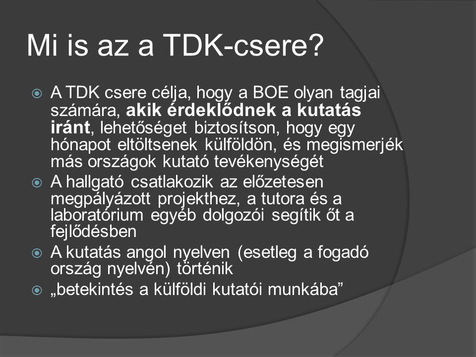 Mi is az a TDK-csere?  A TDK csere célja, hogy a BOE olyan tagjai számára, akik érdeklődnek a kutatás iránt, lehetőséget biztosítson, hogy egy hónapo