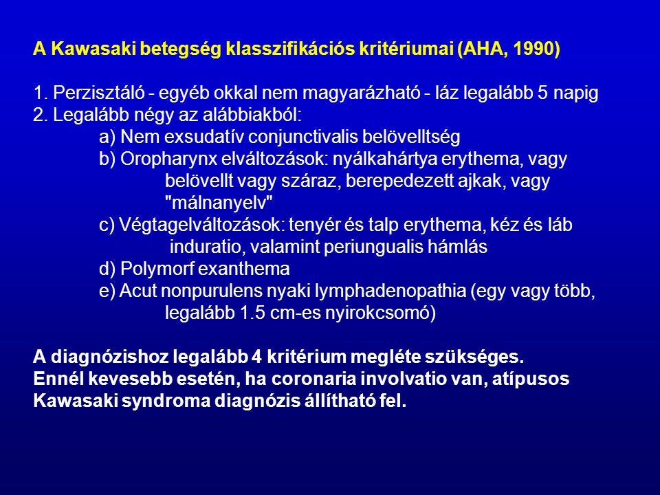 A Kawasaki betegség klasszifikációs kritériumai (AHA, 1990) 1.