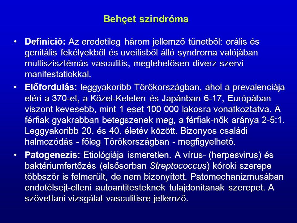 Behçet szindróma Definíció: Az eredetileg három jellemző tünetből: orális és genitális fekélyekből és uveitisből álló syndroma valójában multiszisztémás vasculitis, meglehetősen diverz szervi manifestatiokkal.