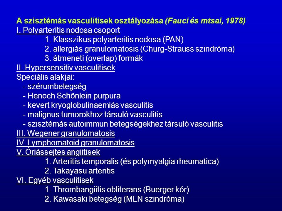 A Henoch-Schönlein purpura klasszifikációs kritériumai (ACR, 1990) 1 Tapintható purpura 2 A betegség kezdete 20 év alatt 3 Bél angina (diffúz hasi fájdalom, mely étkezésre fokozódik, illetve véres hasmenéssel járó colica) 4 Biopszia (=granulocyták az arteriolák vagy venulák falában) A diagnózis 2 vagy több kritérium fennállása esetén állapítható meg.