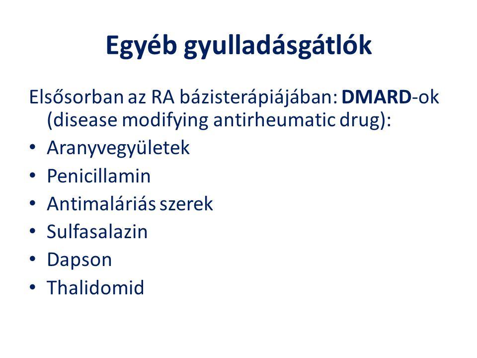 Egyéb gyulladásgátlók Elsősorban az RA bázisterápiájában: DMARD-ok (disease modifying antirheumatic drug): Aranyvegyületek Penicillamin Antimaláriás s