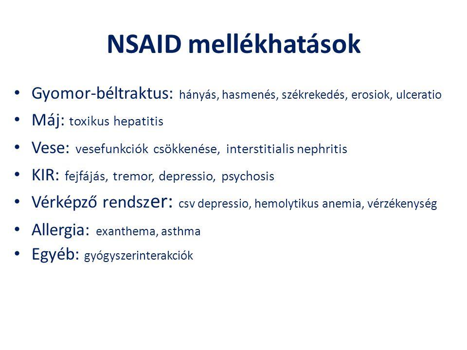 NSAID mellékhatások Gyomor-béltraktus: hányás, hasmenés, székrekedés, erosiok, ulceratio Máj: toxikus hepatitis Vese: vesefunkciók csökkenése, interst