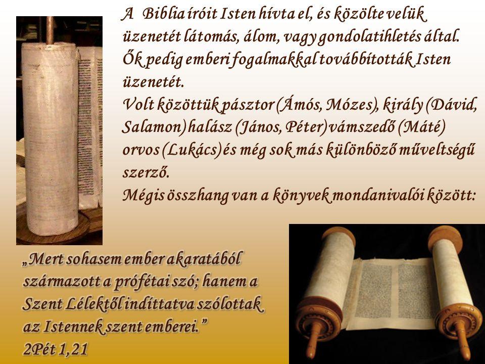 Első kéziratai pergamenre (állatbőrből készült), illetve papiruszra íródtak (papirusznádból készítették) A Biblia 66 könyvből áll: Ószövetség 39 Újszö