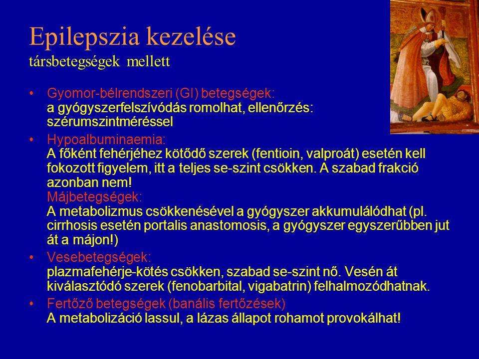 Epilepszia kezelése társbetegségek mellett Gyomor-bélrendszeri (GI) betegségek: a gyógyszerfelszívódás romolhat, ellenőrzés: szérumszintméréssel Hypoa