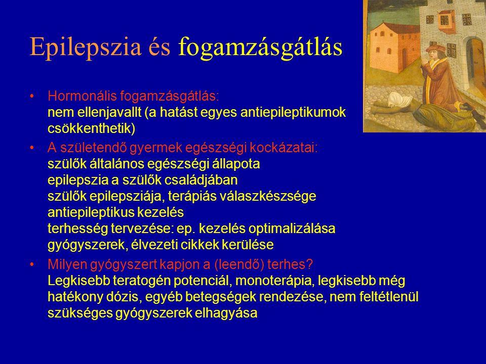 Epilepszia és fogamzásgátlás Hormonális fogamzásgátlás: nem ellenjavallt (a hatást egyes antiepileptikumok csökkenthetik) A születendő gyermek egészsé