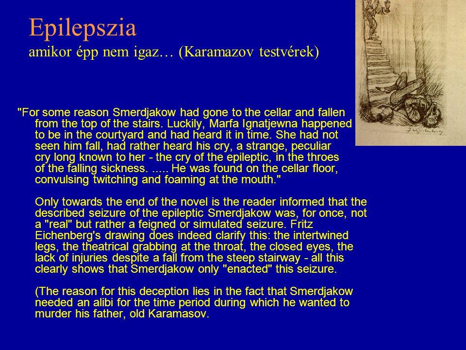 Epilepszia amikor épp nem igaz… (Karamazov testvérek)