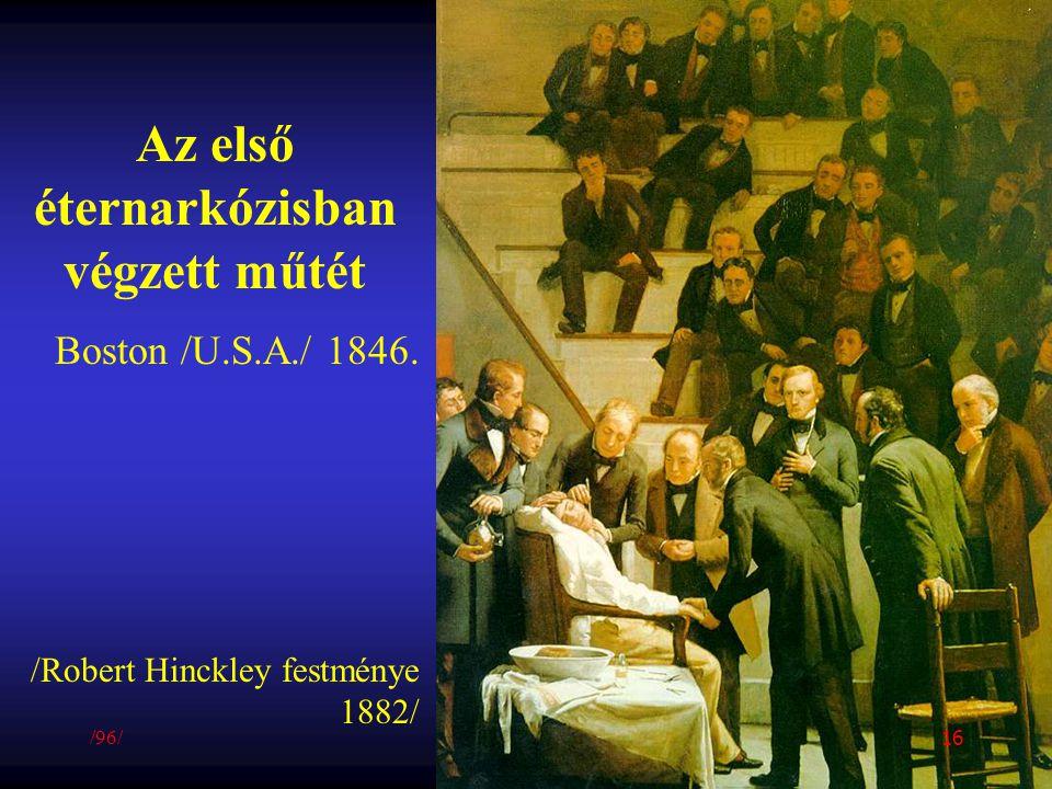 Az első éternarkózisban végzett műtét Boston /U.S.A./ 1846. /Robert Hinckley festménye 1882/ /96/ 16