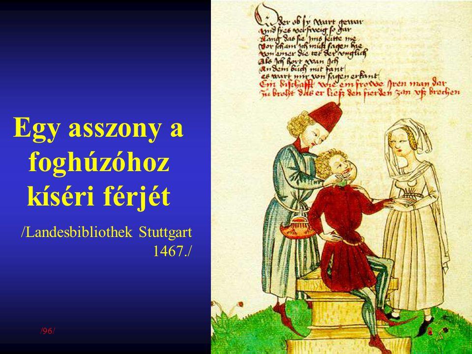Egy asszony a foghúzóhoz kíséri férjét /Landesbibliothek Stuttgart 1467./ /96/ 8