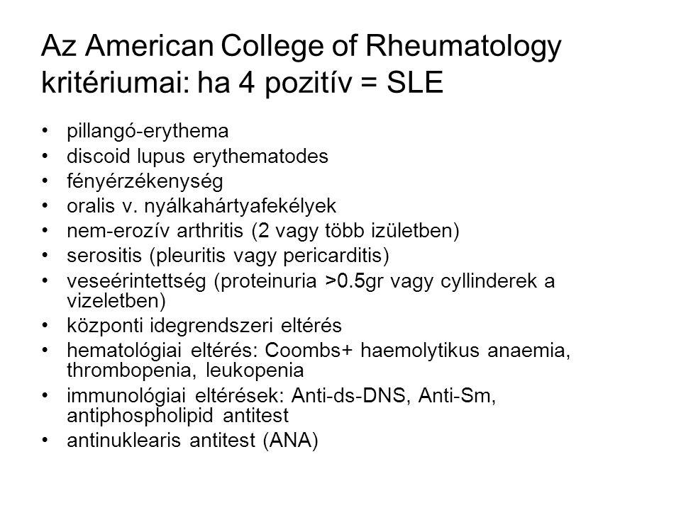 Az American College of Rheumatology kritériumai: ha 4 pozitív = SLE pillangó-erythema discoid lupus erythematodes fényérzékenység oralis v. nyálkahárt
