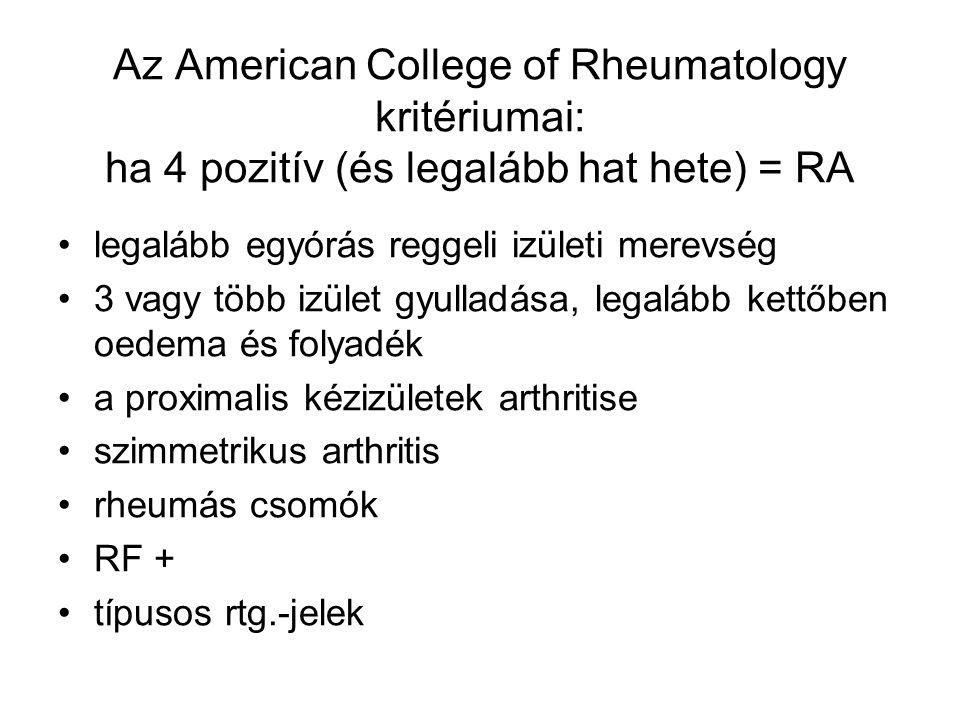 Az American College of Rheumatology kritériumai: ha 4 pozitív (és legalább hat hete) = RA legalább egyórás reggeli izületi merevség 3 vagy több izület