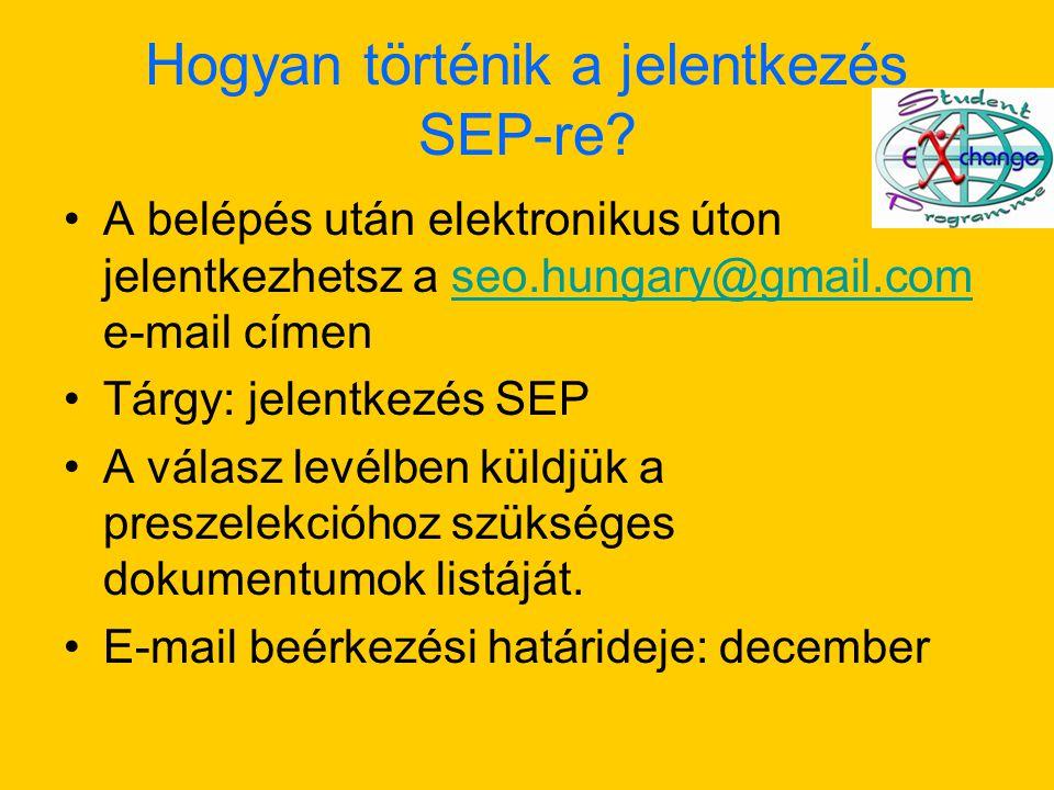 Hogyan történik a jelentkezés SEP-re? A belépés után elektronikus úton jelentkezhetsz a seo.hungary@gmail.com e-mail címenseo.hungary@gmail.com Tárgy: