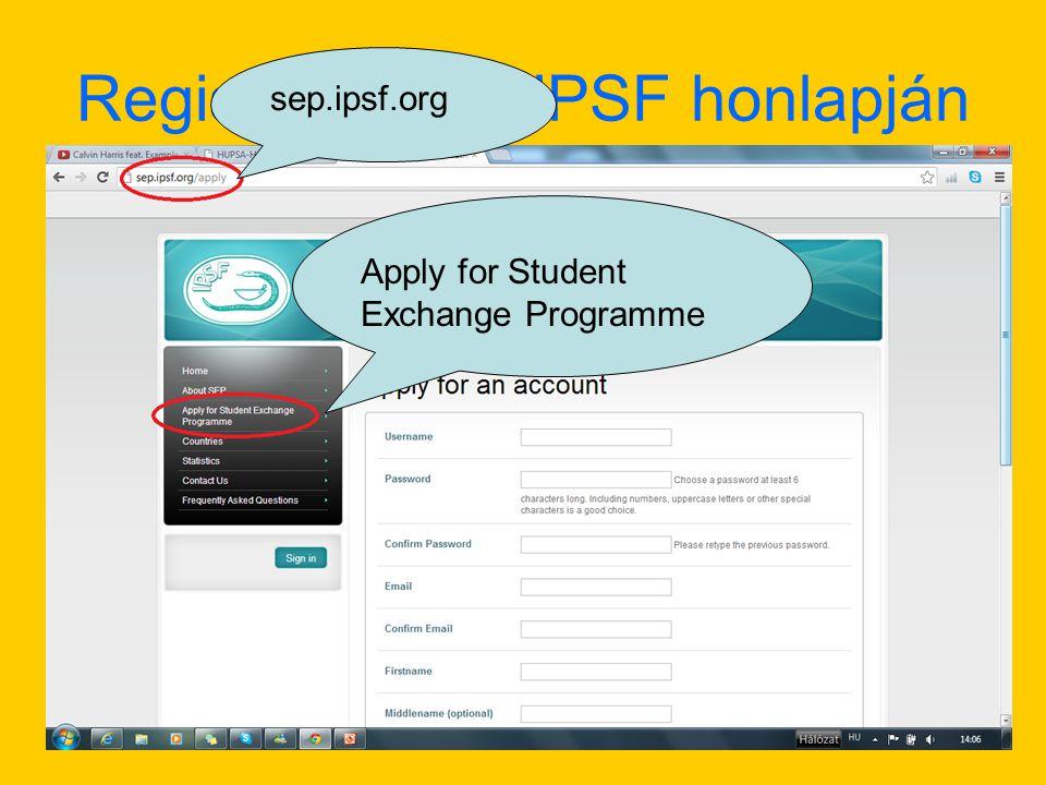 Regisztráció az IPSF honlapján sep.ipsf.org Apply for Student Exchange Programme