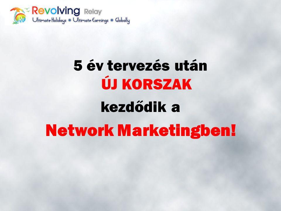 5 év tervezés után ÚJ KORSZAK kezdődik a Network Marketingben!