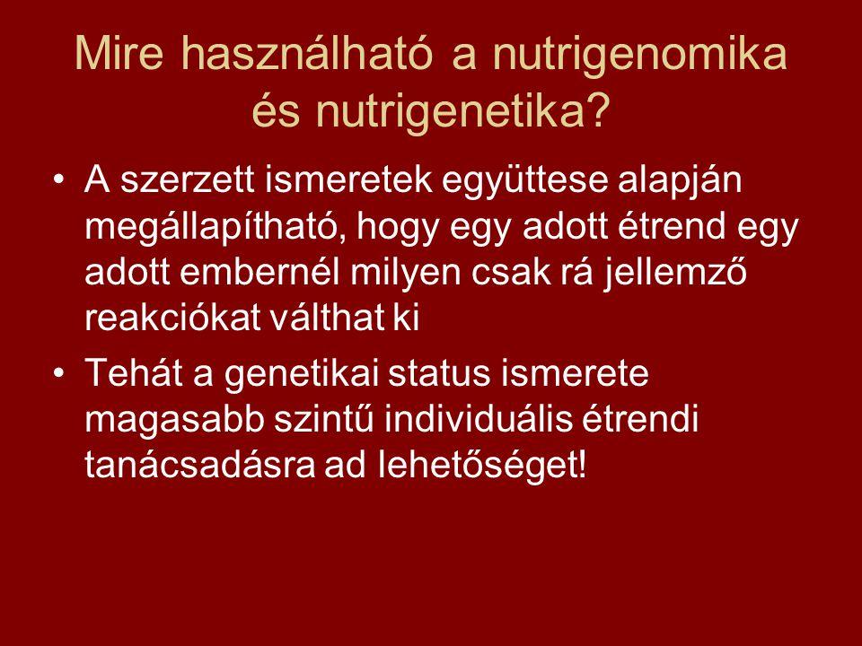 Mire használható a nutrigenomika és nutrigenetika.