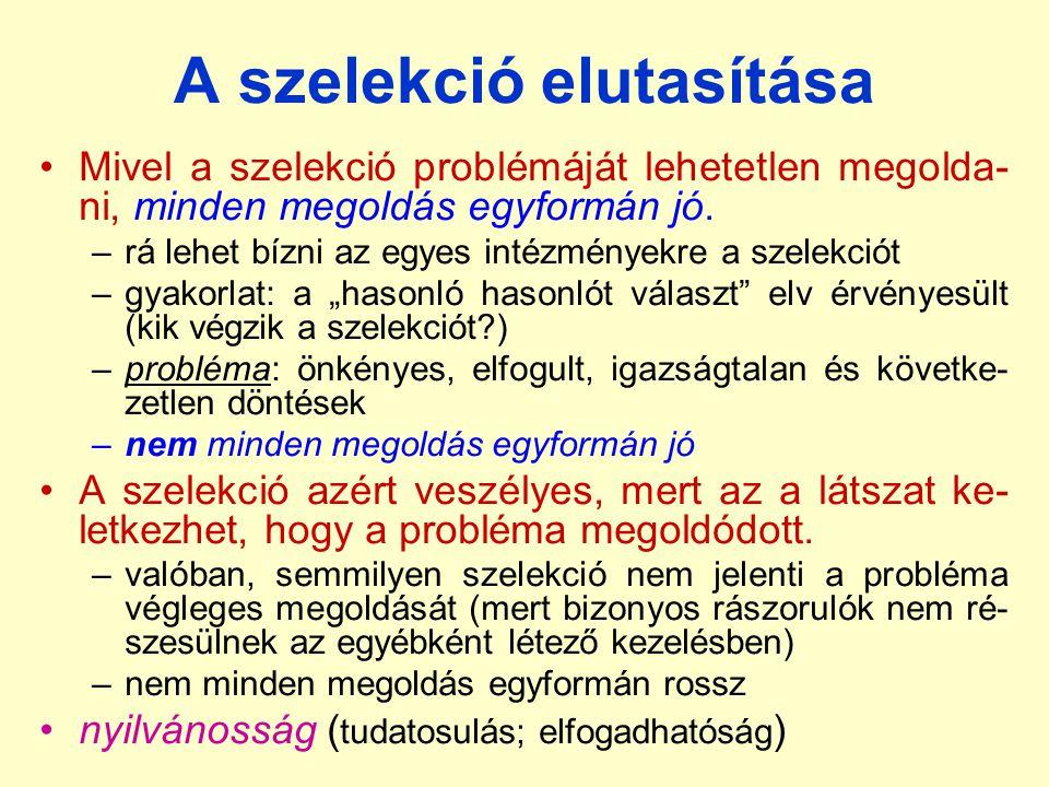 A szelekció elutasítása Mivel a szelekció problémáját lehetetlen megolda- ni, minden megoldás egyformán jó.