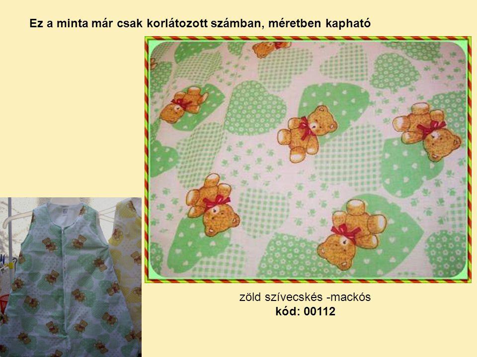 zöld szívecskés -mackós kód: 00112 Ez a minta már csak korlátozott számban, méretben kapható