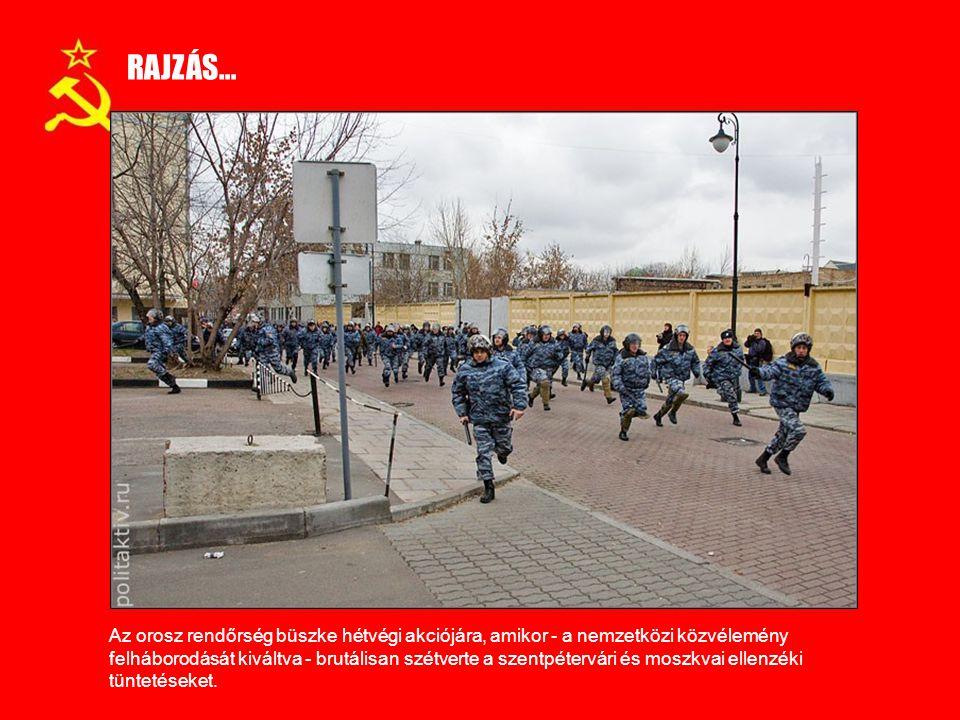 RAJZÁS… Az orosz rendőrség büszke hétvégi akciójára, amikor - a nemzetközi közvélemény felháborodását kiváltva - brutálisan szétverte a szentpétervári