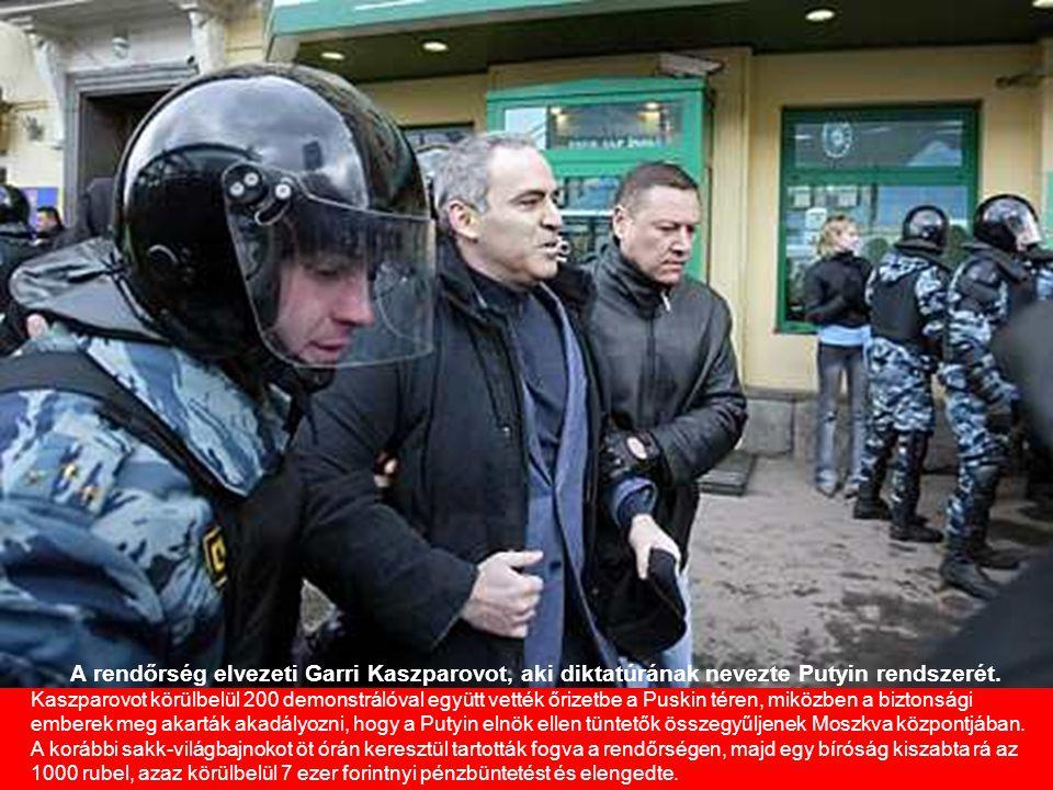 A rendőrség elvezeti Garri Kaszparovot, aki diktatúrának nevezte Putyin rendszerét. Kaszparovot körülbelül 200 demonstrálóval együtt vették őrizetbe a