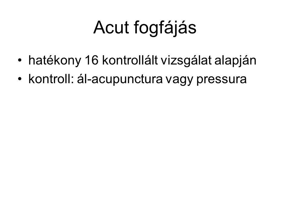 Acut fogfájás hatékony 16 kontrollált vizsgálat alapján kontroll: ál-acupunctura vagy pressura