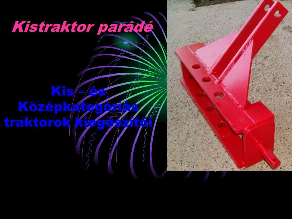 Kistraktor parádé Kis – és Középkategóriás traktorok kiegészítői