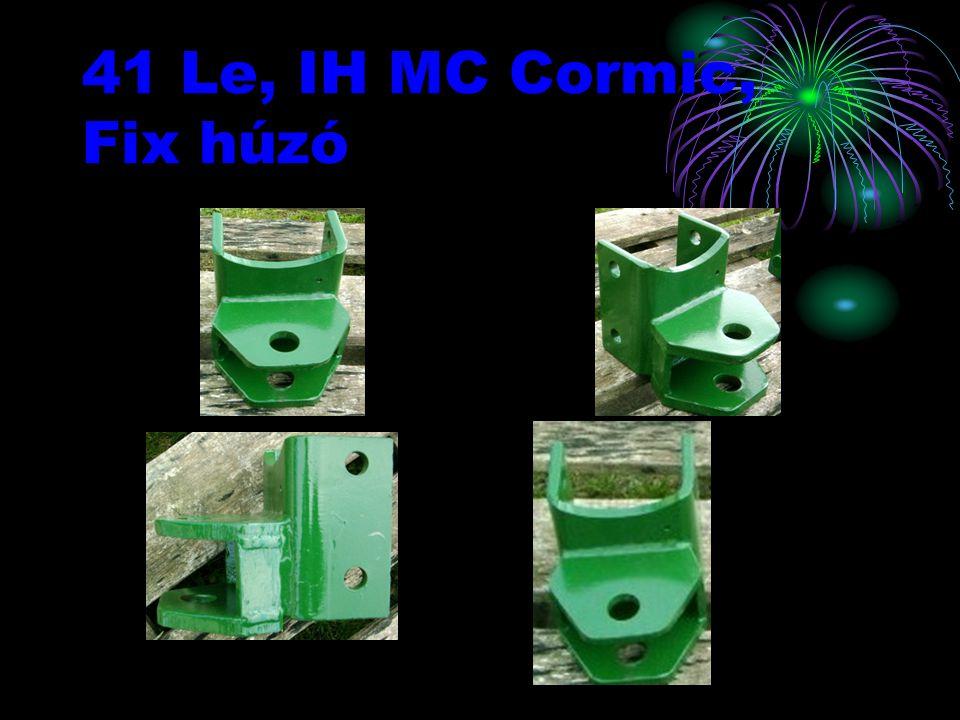 41 Le, IH MC Cormic, Fix húzó