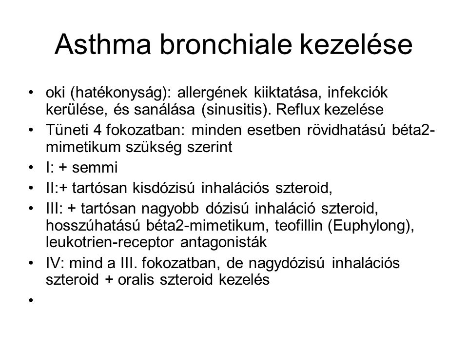 Asthma bronchiale kezelése oki (hatékonyság): allergének kiiktatása, infekciók kerülése, és sanálása (sinusitis).