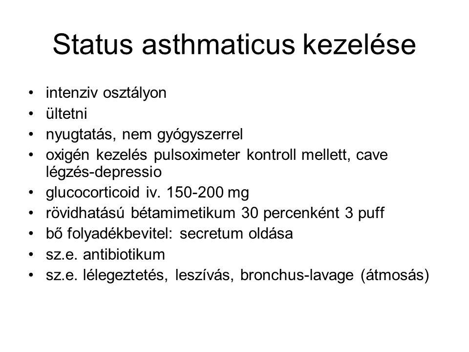 Status asthmaticus kezelése intenziv osztályon ültetni nyugtatás, nem gyógyszerrel oxigén kezelés pulsoximeter kontroll mellett, cave légzés-depressio glucocorticoid iv.
